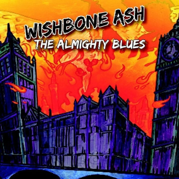 Wishbone Ash - The Almighty Blues CD