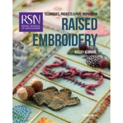 RSN: Raised Embroidery : Techniques, Projects & Pure Inspiration