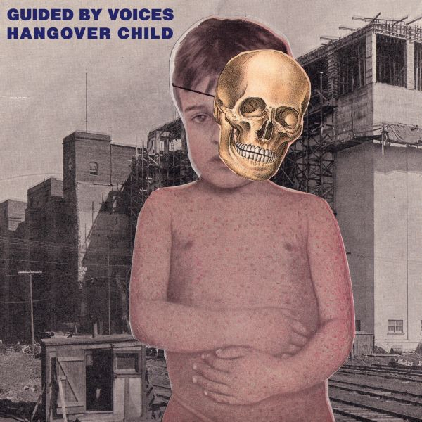 Guided By Voices ‎- Hangover Child Vinyl