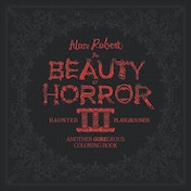 Beauty Of Horror: Haunted Playground: Gorgeous Colouring Book: Volume 3