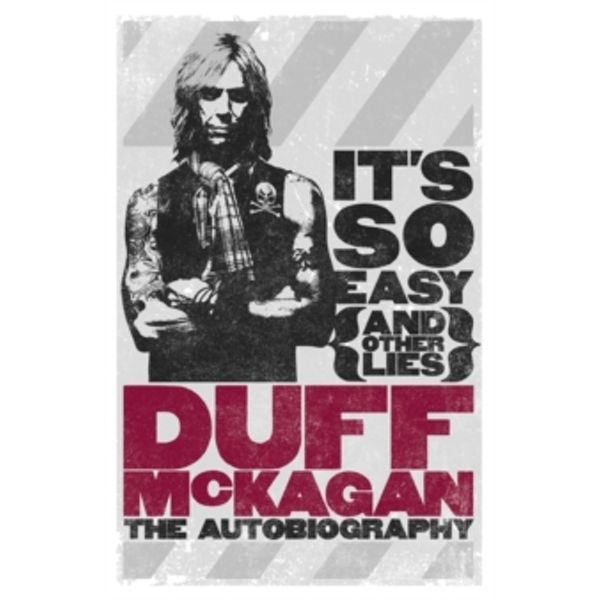 It's So Easy (and Other Lies) : The Autobiography