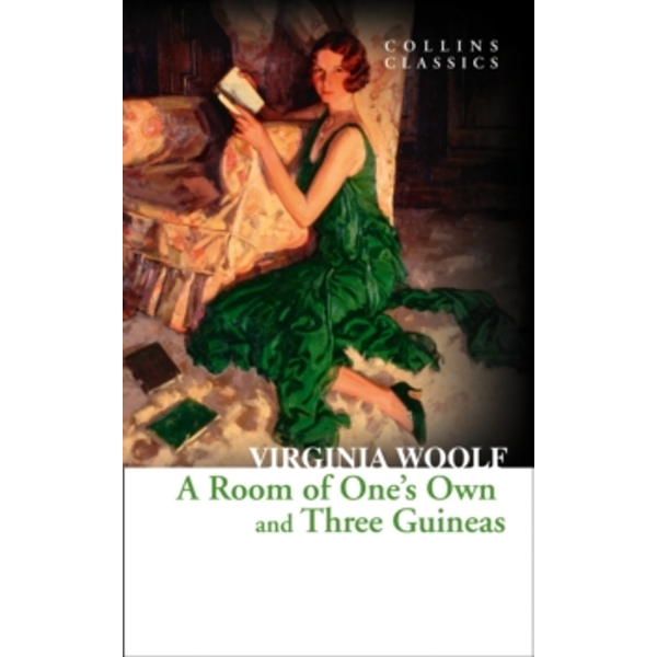 A Room of One's Own and Three Guineas (Collins Classics) Paperback