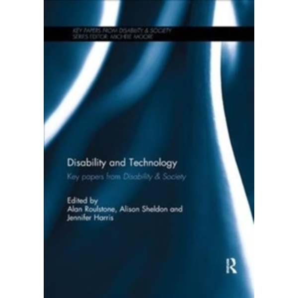 Disability and Technology : Key papers from Disability & Society