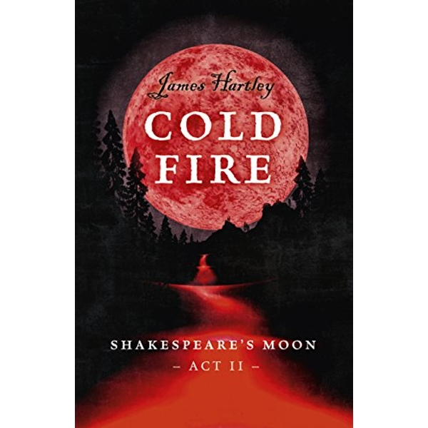 Cold Fire Shakespeare's Moon, Act II Paperback / softback 2018