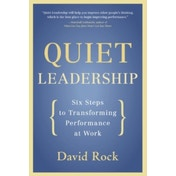Quiet Leadership: Six Steps to Transforming Performance at Work by David Rock (Paperback, 2007)