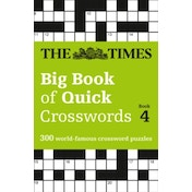 The Times Big Book of Quick Crosswords Book 4: 300 world-famous crossword puzzles by The Times Mind Games (Paperback, 2017)