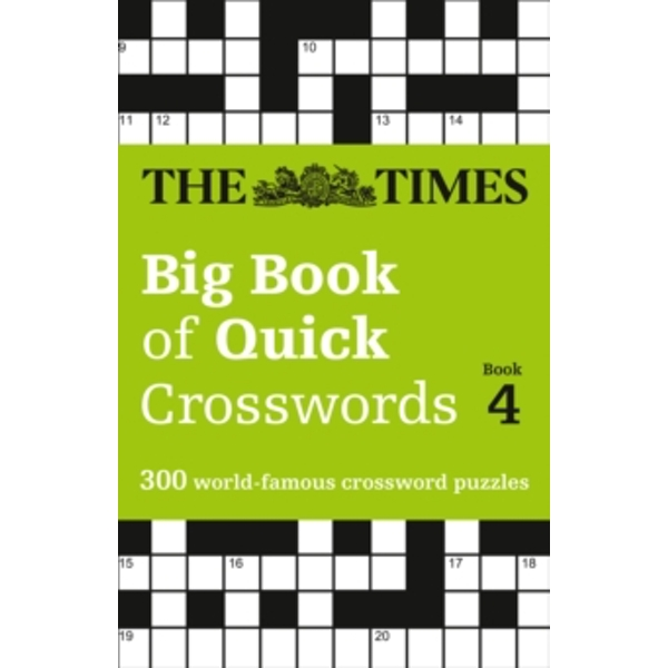 The Times Big Book of Quick Crosswords Book 4 : 300 World-Famous Crossword Puzzles