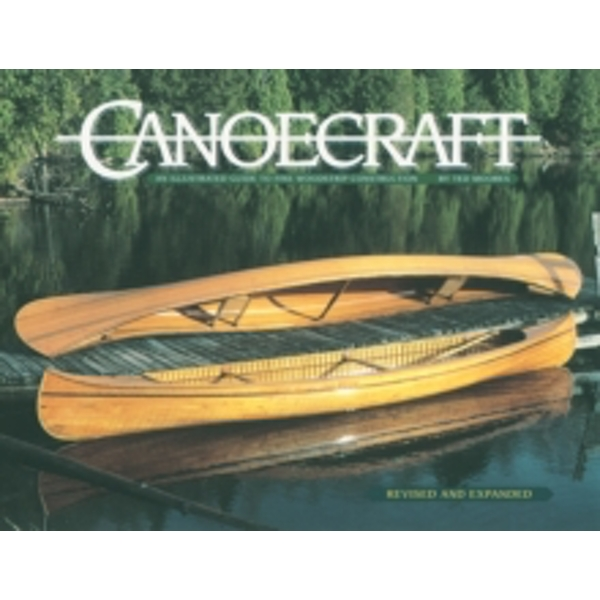 Canoecraft : An Illustrated Guide to Fine Woodstrip Construction