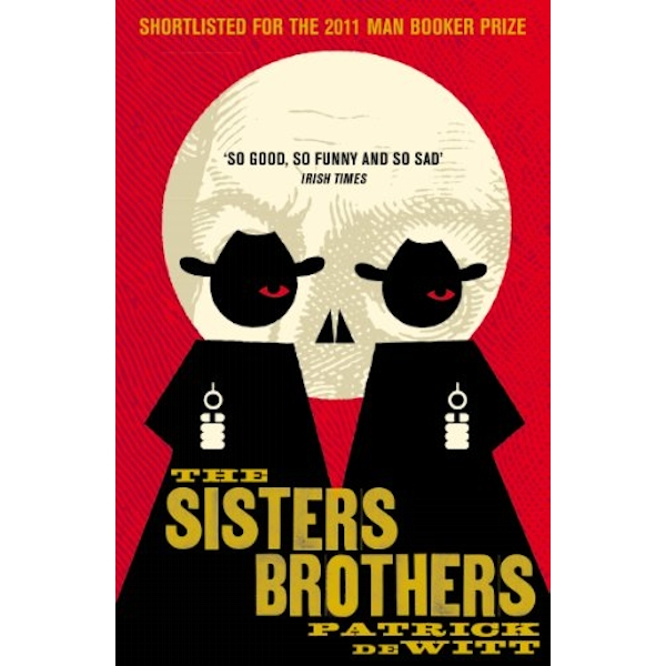 The Sisters Brothers by Patrick deWitt (Paperback, 2012)
