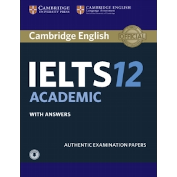 Cambridge IELTS 12 Academic Student's Book with Answers with Audio : Authentic Examination Papers
