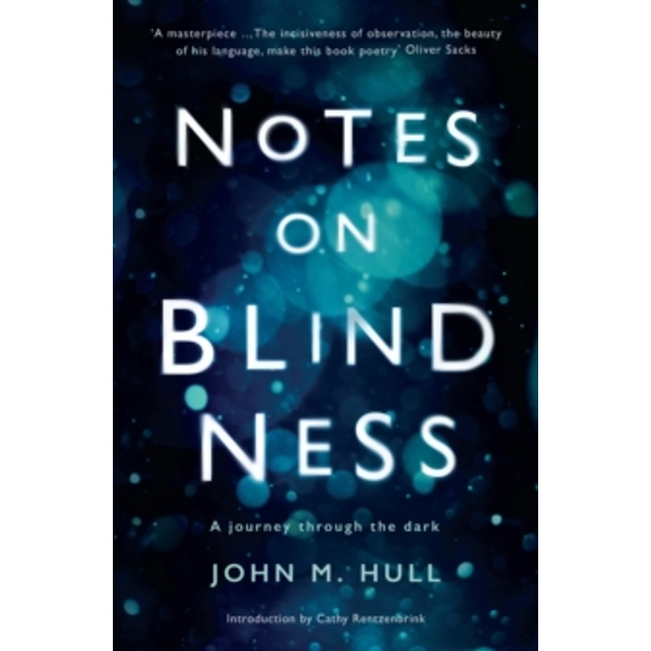 Notes on Blindness : A Journey Through the Dark