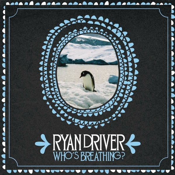 Ryan Driver - Who's Breathing? CD