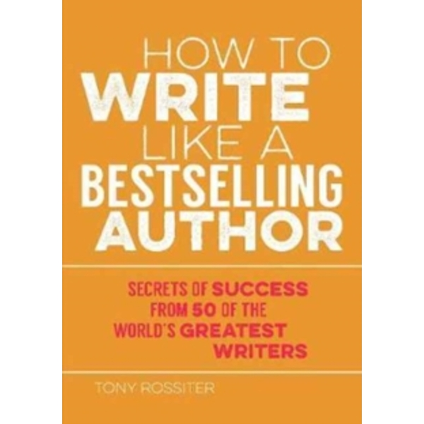 How to Write Like a Bestselling Author : Secrets of Success