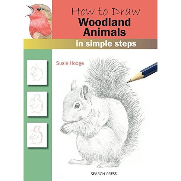 How to Draw: Woodland Animals In Simple Steps Paperback / softback 2018