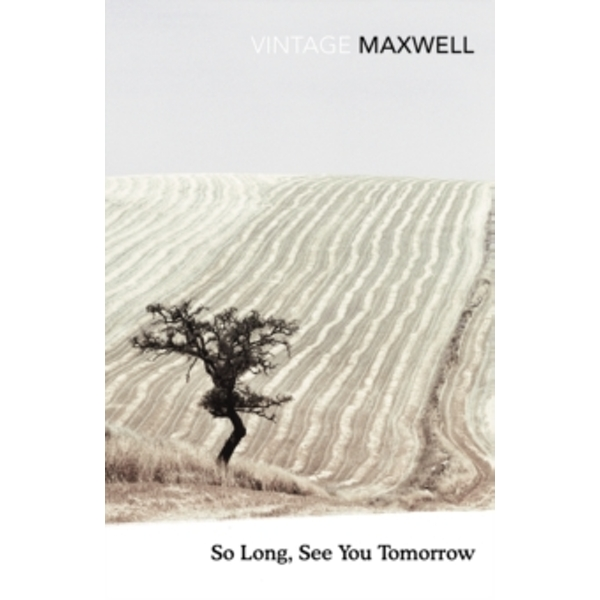 So Long, See You Tomorrow by William Maxwell (Paperback, 2012)