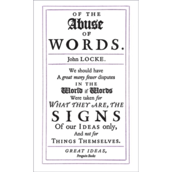 Of the Abuse of Words by John Locke (Paperback, 2009)
