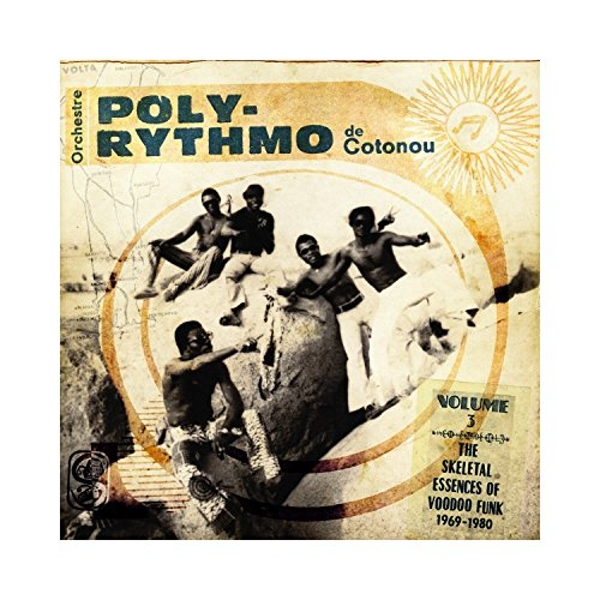 Orchestre Poly-Rythmo De Cotonou - Vol 3 - The Skeletal Essences Of Afro Funk 1969-1980 Vinyl