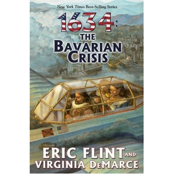 1634: The Bavarian Crisis by Eric Flint, Virginia DeMarce (Paperback, 2009)