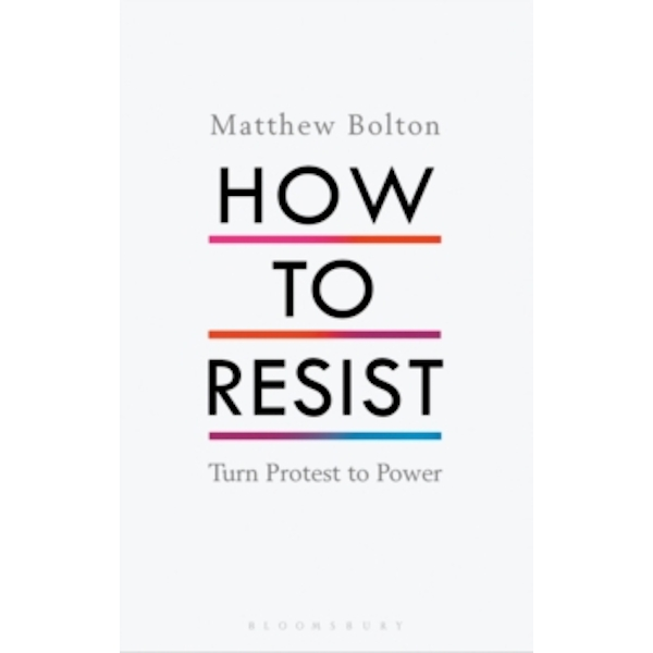 How to Resist : Turn Protest to Power