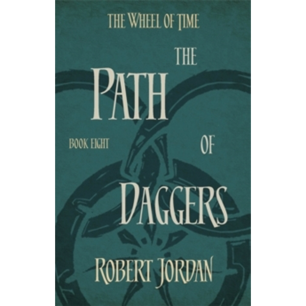 The Path Of Daggers : Book 8 of the Wheel of Time