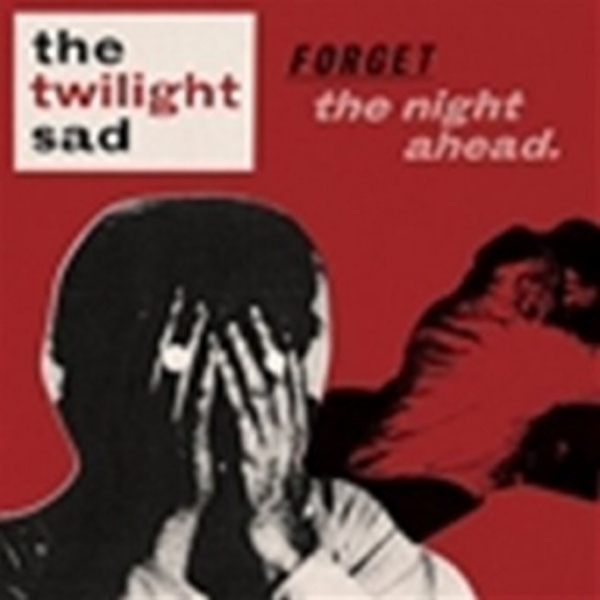 The Twilight Sad - Forget The Night Ahead CD