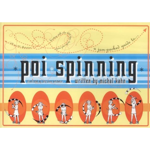 Poi Spinning: A Jam-packed Guide by Michal Kahn, Lucy Jane Batchelor (Paperback, 2002)