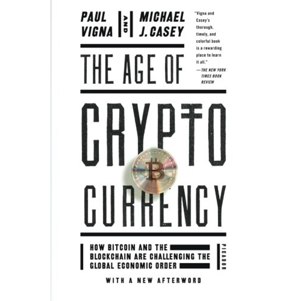 The Age of Cryptocurrency: How Bitcoin and the Blockchain Are Challenging the Global Economic Order by Michael J Casey, Paul Vigna (Paperback / softback, 2016)