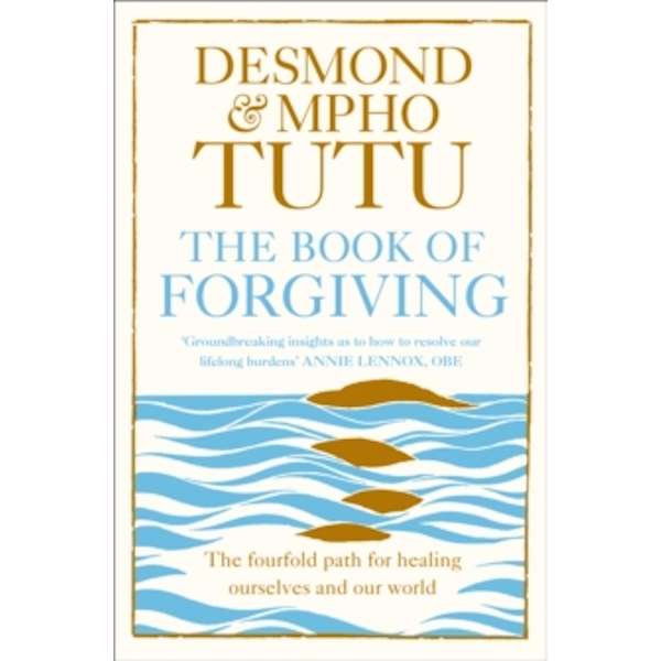 The Book of Forgiving : The Fourfold Path for Healing Ourselves and Our World