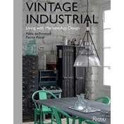 Vintage Industrial: Living with Machine Age Design by Patrice Pascal, Misha de Potestad (Hardback, 2014)