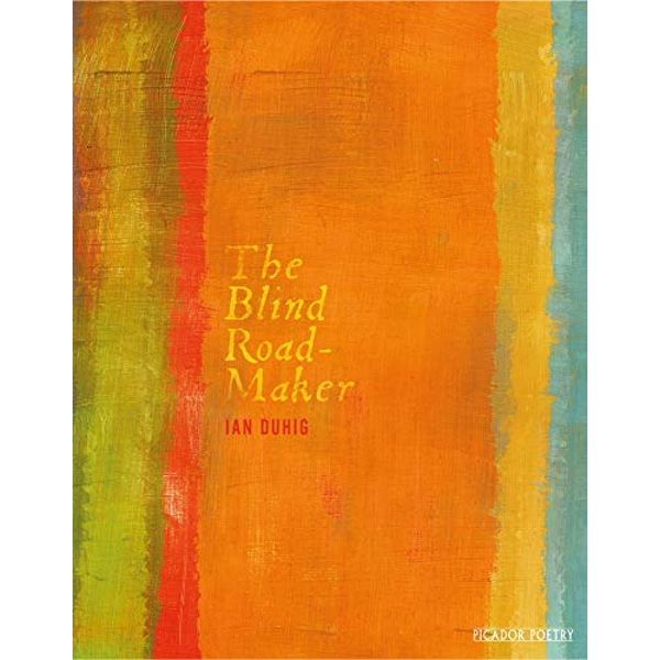 The Blind Roadmaker by Ian Duhig (Paperback, 2016)