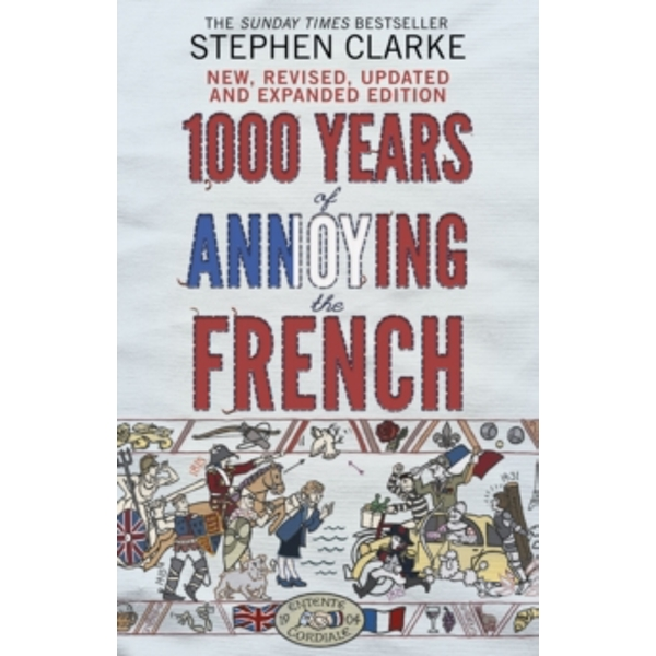 1000 Years of Annoying the French by Stephen Clarke (Paperback, 2015)