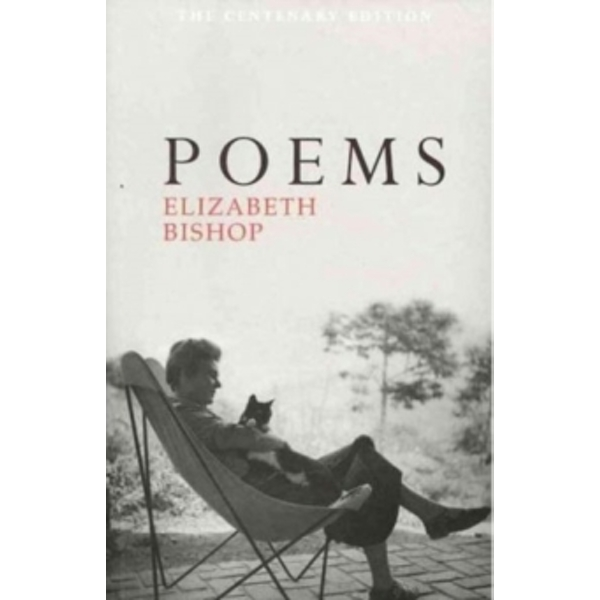 Poems: The Centenary Edition by Elizabeth Bishop (Paperback, 2011)