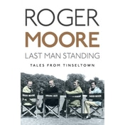 Last Man Standing: Tales from Tinseltown by Roger Moore (Hardback, 2014)