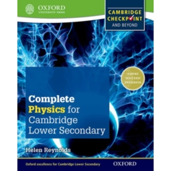 Complete Physics for Cambridge Lower Secondary Student Book : For Cambridge Checkpoint and beyond