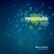 Resonate: Present Visual Stories That Transform Audiences by Nancy Duarte (Paperback, 2010)