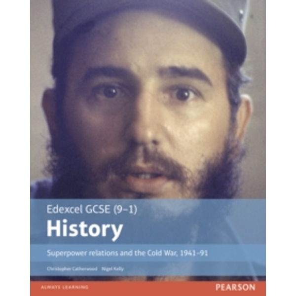 Edexcel GCSE (9-1) History Superpower relations and the Cold War, 1941-91 Student Book by Christopher Catherwood, Nigel Kelly (Paperback, 2016)