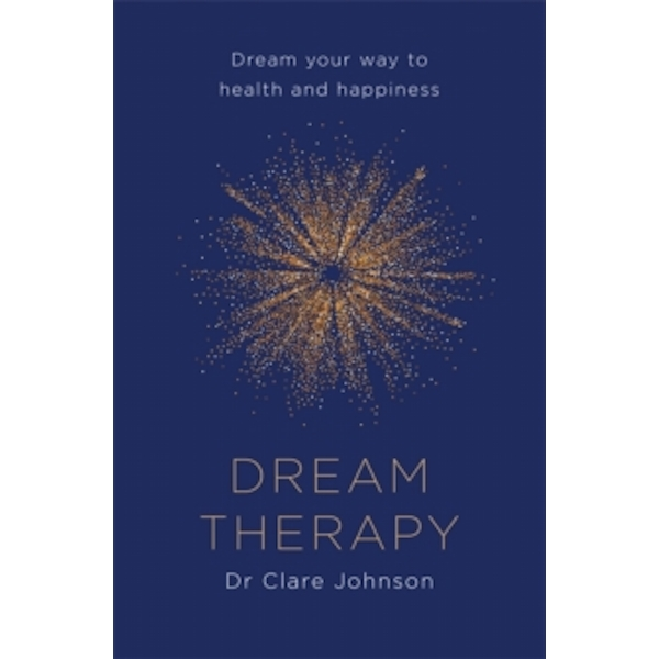 Dream Therapy : Dream your way to health and happiness