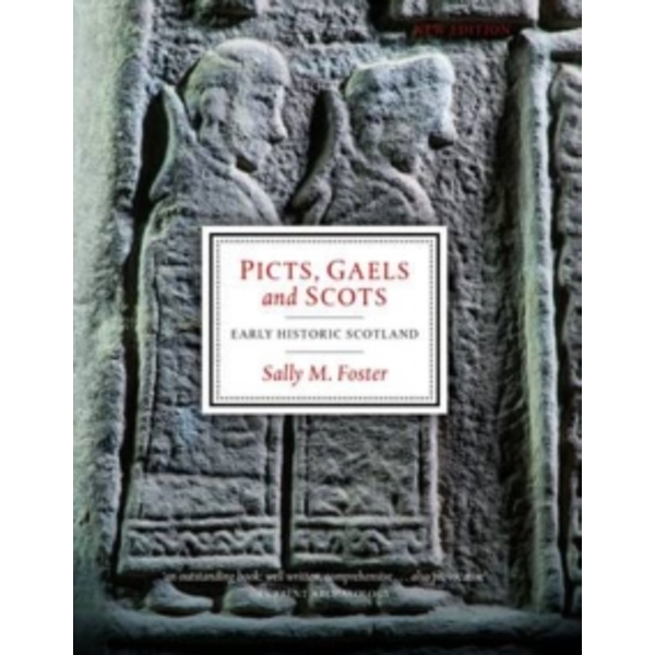 Picts, Gaels and Scots: Early Historic Scotland by Sally M. Foster (Paperback, 2014)