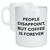 Coffee is Forever Quote Mug