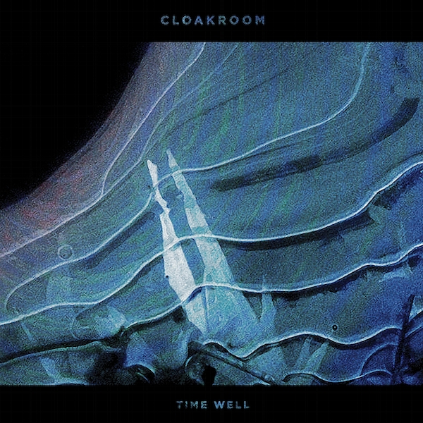 Cloakroom - Time Well Vinyl