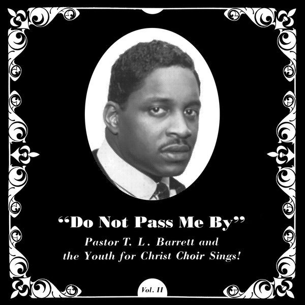 Pastor T.L. Barrett And The Youth For Christ Choir - Do Not Pass Me By Vol Ii Vinyl
