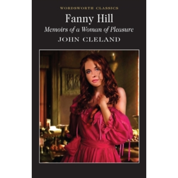 Fanny Hill: Memoirs of a Woman of Pleasure by John Cleland (Paperback, 1999)
