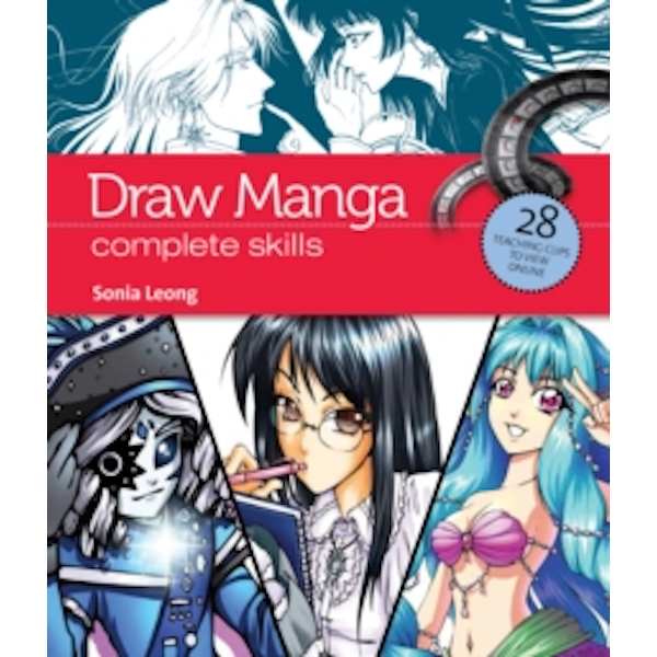 Draw Manga: Complete Skills by Sonia Leong (Paperback, 2013)
