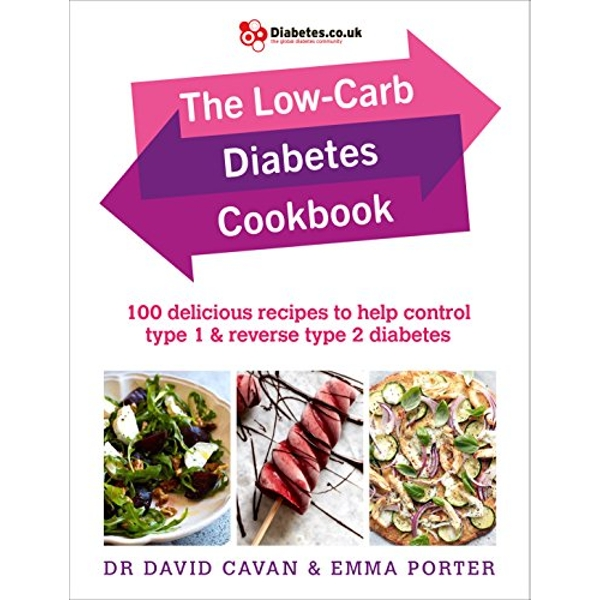 Reverse Your Diabetes Cookbook: 100 ultimate low carb and real food recipes by Dr. David Cavan, Emma Porter (Paperback, 2017)