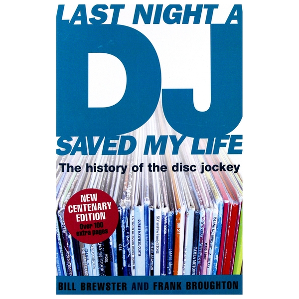 Last Night A Dj Saved My Life - The History Of The Disc Jockey (Expanded And Updated Edition) Paperback – 7 Nov 2018