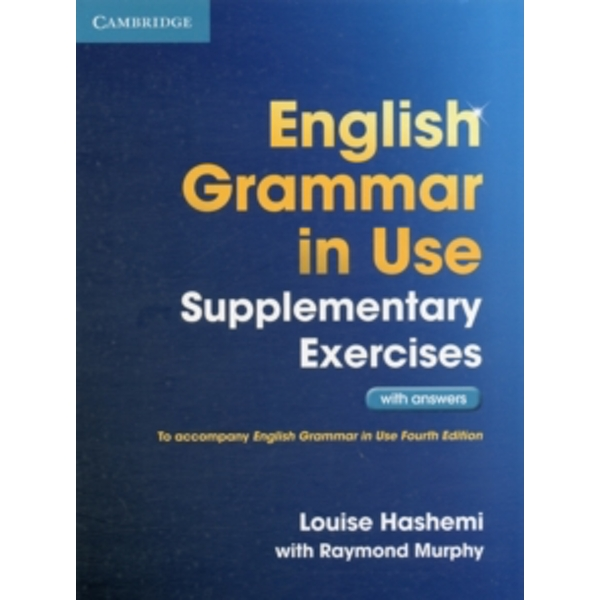 English Grammar in Use Supplementary Exercises with Answers by Louise Hashemi (Paperback, 2012)