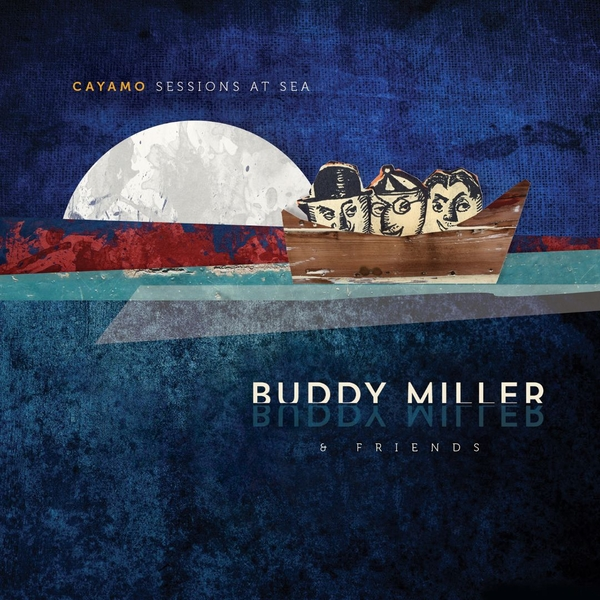 Buddy Miller & Friends - Cayamo Sessions At Sea Vinyl