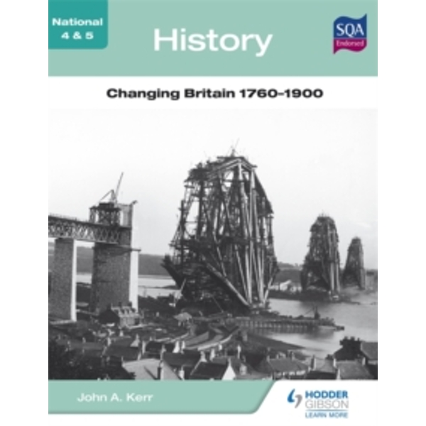 National 4 & 5 History: Changing Britain 1760-1900