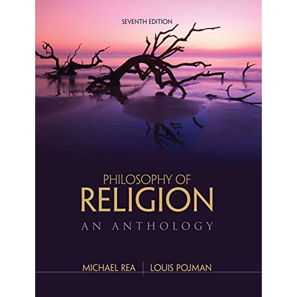 Philosophy of Religion: An Anthology by Michael Rea, Louis Pojman (Paperback, 2014)