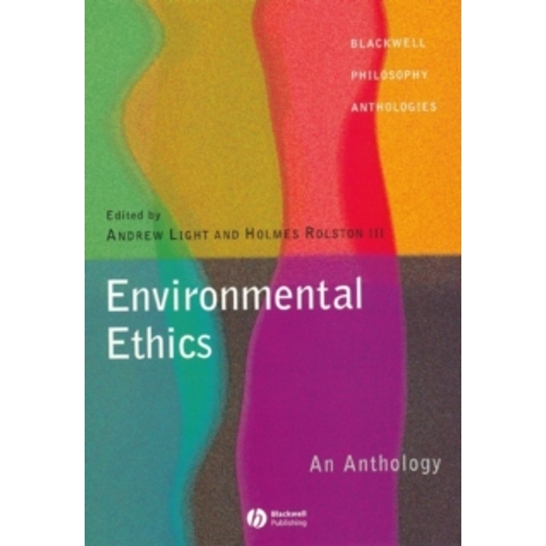 Environmental Ethics - an Anthology by John Wiley and Sons Ltd (Paperback, 2002)